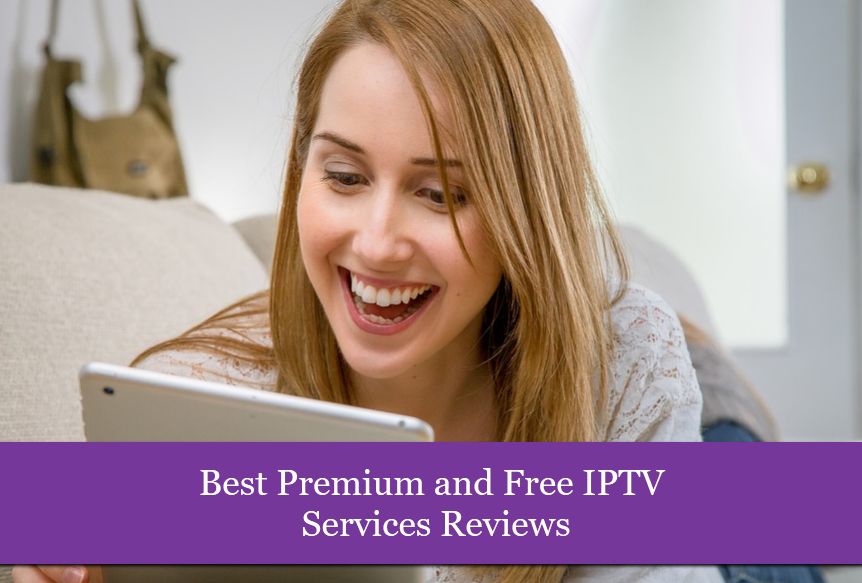 Best Premium and Free IPTV Services Review